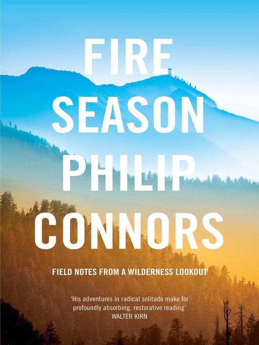 Fire Season: Field notes from a wilderness lookout (eBook)