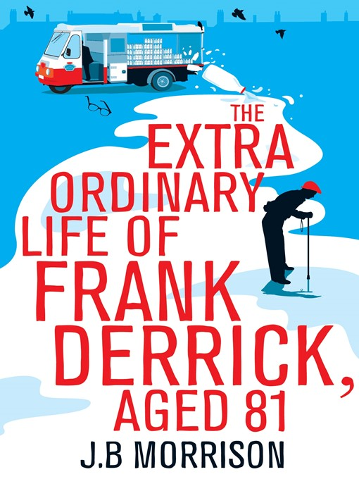 The Extra Ordinary Life of Frank Derrick, Age 81 (eBook)