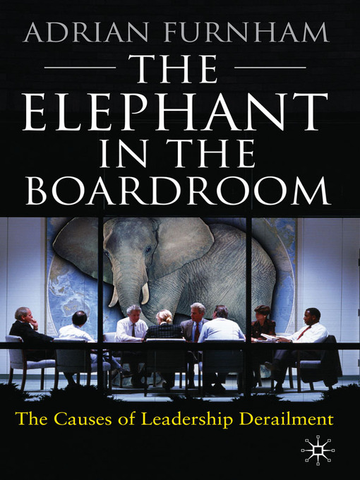 The Elephant In the Boardroom (eBook): The Causes of Leadership Derailment