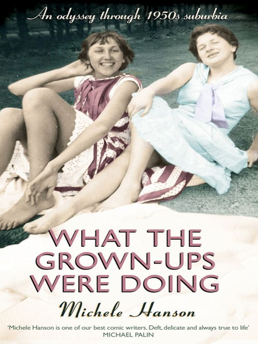 What the Grown-ups Were Doing (eBook): An odyssey through 1950s suburbia