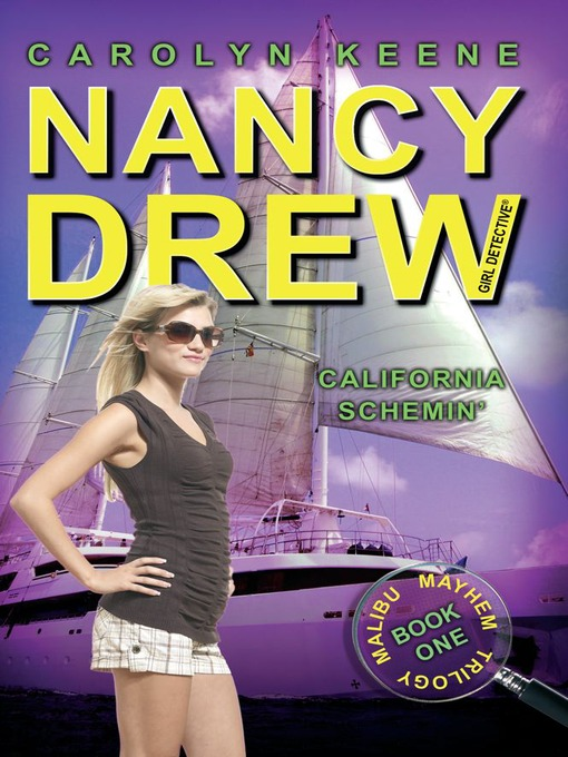 California Schemin' (eBook): Nancy Drew (All New) Girl Detective Series, Book 45; Malibu Mayhem Trilogy, Book 1