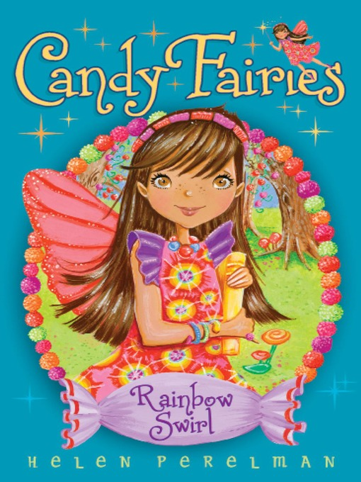 Rainbow Swirl (eBook): Candy Fairies Series, Book 2