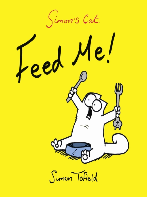 Feed Me! A Simon's Cat Book (eBook)