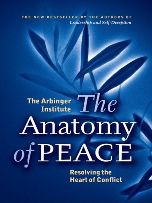 The Anatomy Of Peace Resolving The Heart Of Conflict Ebook 2008