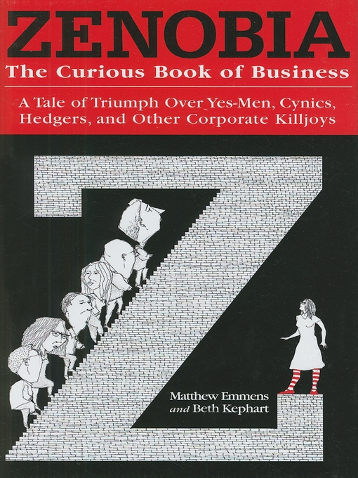 Zenobia (eBook): The Curious Book of Business: A Tale of Triumph Over Yes-Men, Cynics, Hedgers, and Other Corporate Killjoys