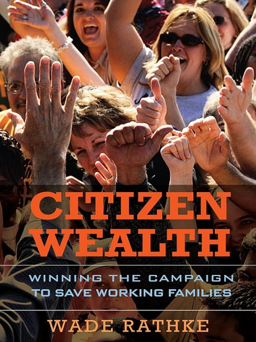 Citizen Wealth (eBook): Winning the Campaign to Save Working Families