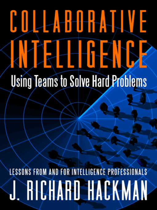 Collaborative Intelligence (eBook): Using Teams to Solve Hard Problems