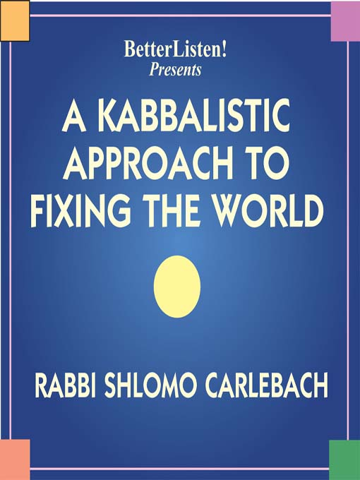 A Kabbalistic Approach to Fixing the World (MP3)
