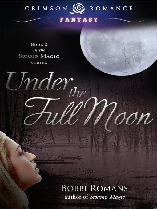 Under the Full Moon (eBook): Book 2 in the Swamp Magic Series