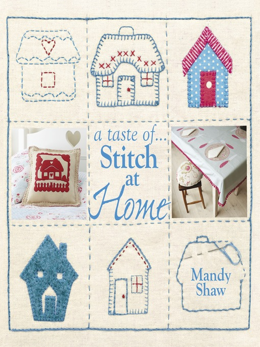 A Taste of... Stitch at Home: Three Sample Projects from Mandy Shaw's Latest Book (eBook)