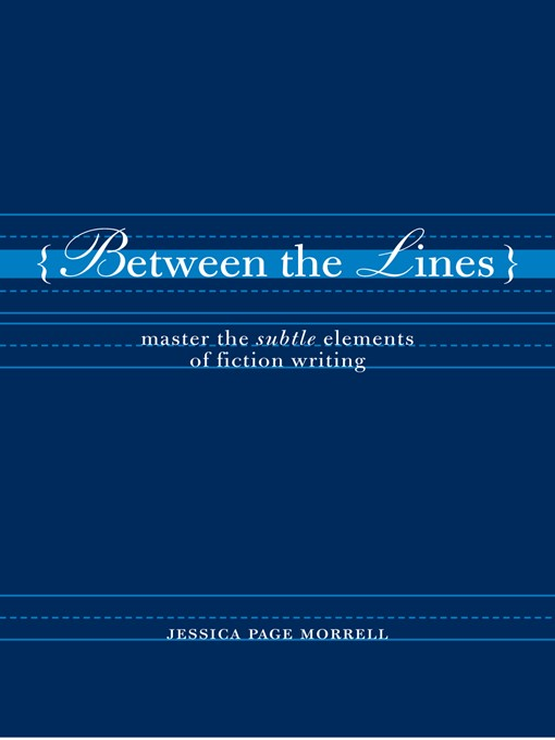 Between the Lines (eBook): Master the Subtle Elements of Fiction Writing