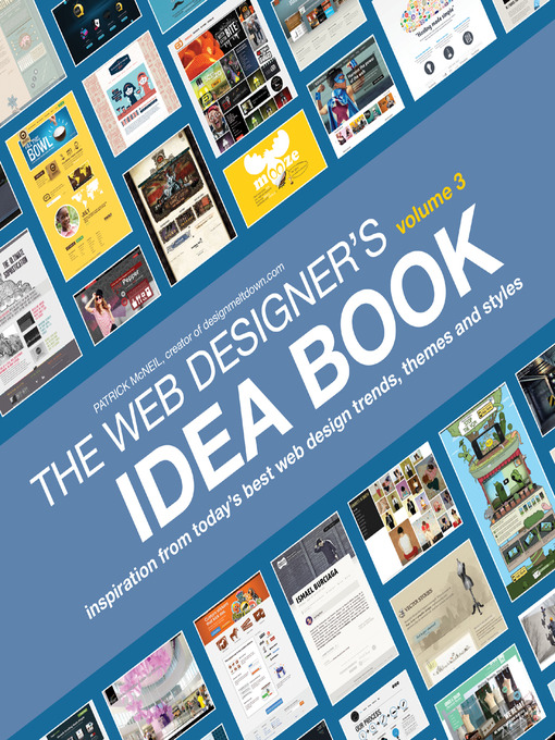 The Web Designer's Idea Book, Volume 3 (eBook): Inspiration from Today's Best Web Design Trends, Themes and Styles