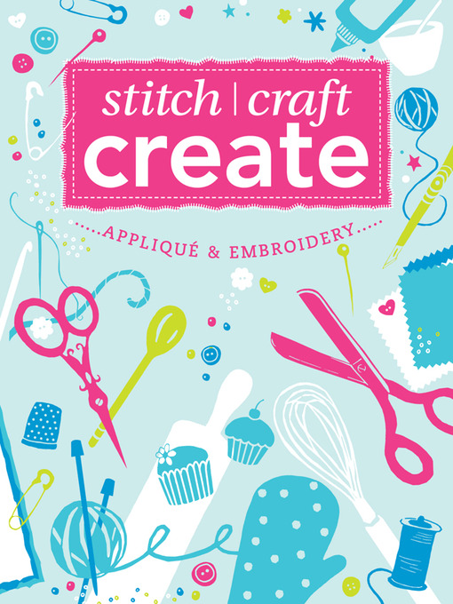 Applique & Embroidery (eBook): 15 Quick & Easy Applique and Embroidery Projects