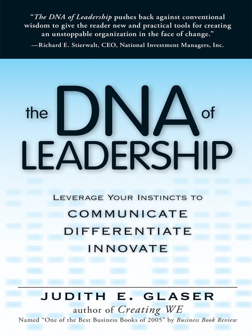 The DNA of Leadership Leverage Your Instincts To: Communicate—Differentiate—Innovate