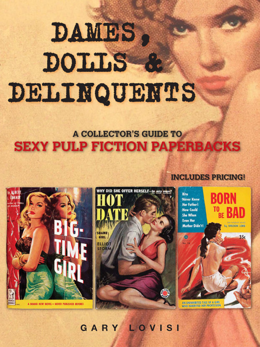 Dames, Dolls and Delinquents: A Collector's Guide to Sexy Pulp Fiction Paperbacks (eBook)
