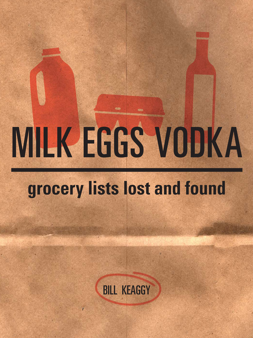 Milk Eggs Vodka (eBook): Grocery Lists Lost and Found