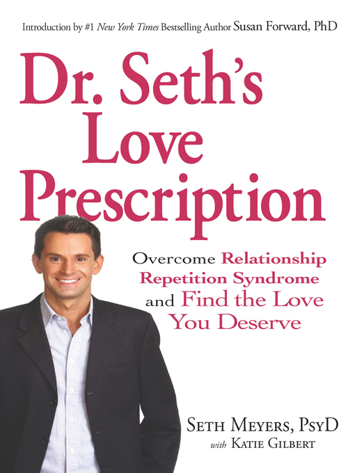 Dr. Seth's Love Prescription (eBook): Overcome Relationship Repetition Syndrome and Find the Love You Deserve