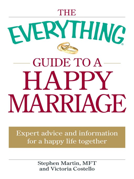 The Everything Guide to a Happy Marriage (eBook): Expert Advice and Information for a Happy Life Together