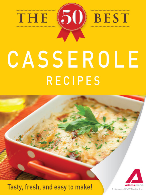 The 50 Best Casserole Recipes: Tasty, Fresh, and Easy to Make! (eBook)