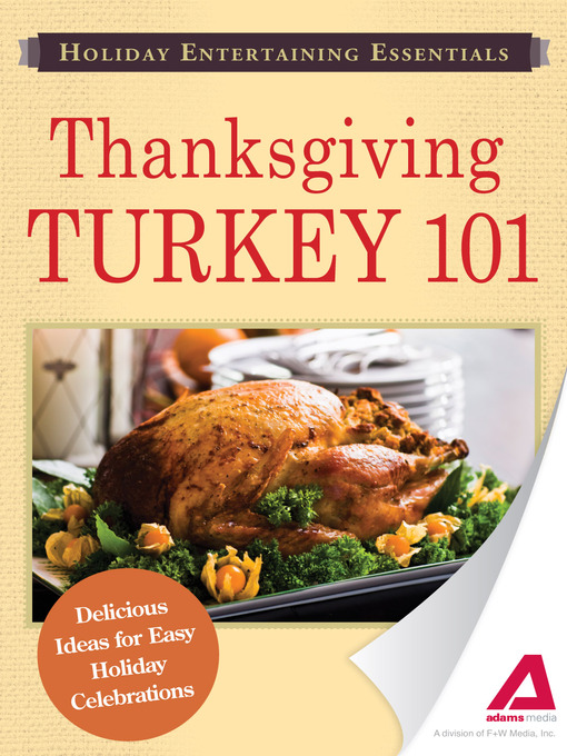 Holiday Entertaining Essentials: Thanksgiving Turkey 101 (eBook): Delicious Ideas for Easy Holiday Celebrations