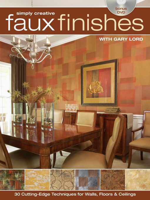 Simply Creative Faux Finishes with Gary Lord: 30 Cutting Edge Techniques for Walls, Floors and Ceilings (eBook)