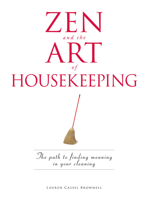 Zen and the Art of Housekeeping (eBook): The Path to Finding Meaning in Your Cleaning