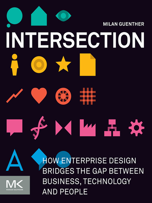 Intersection (eBook): How Enterprise Design Bridges the Gap between Business, Technology, and People