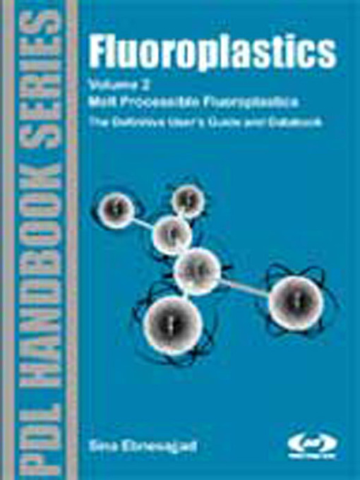 Fluoroplastics, Volume 2 (eBook): Melt Processible Fluoroplastics: The Definitive User's Guide