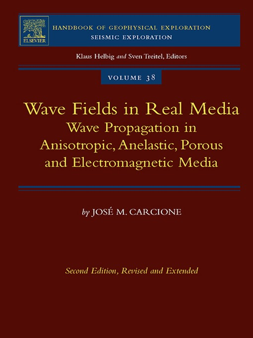 Wave Fields in Real Media (eBook): Wave Propagation in Anisotropic, Anelastic, Porous and Electromagnetic Media
