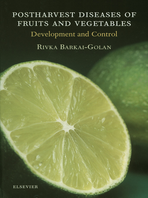 Postharvest Diseases of Fruits and Vegetables (eBook): Development and Control
