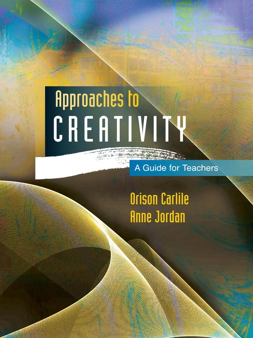Approaches to Creativity (eBook): A Guide for Teachers