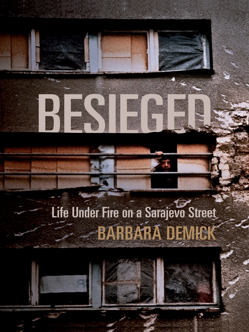 Besieged: Life Under Fire on a Sarajevo Street (eBook)