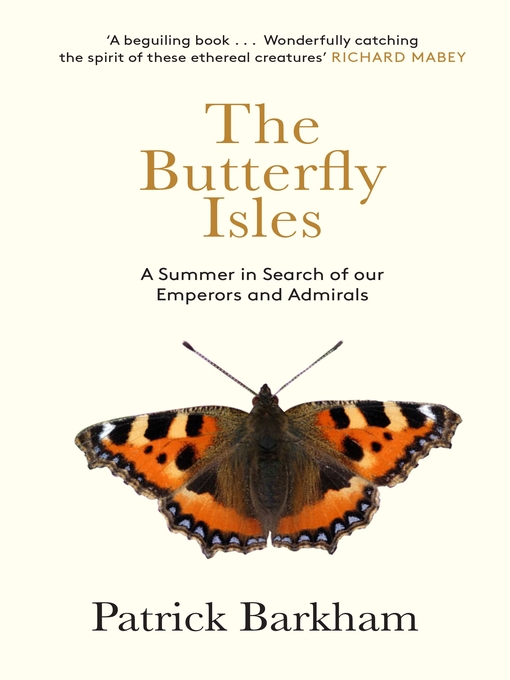 The Butterfly Isles (eBook): A Summer In Search Of Our Emperors And Admirals