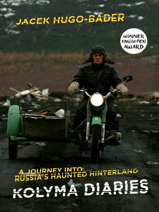 Kolyma Diaries (eBook): A Journey into Russia's Haunted Hinterland