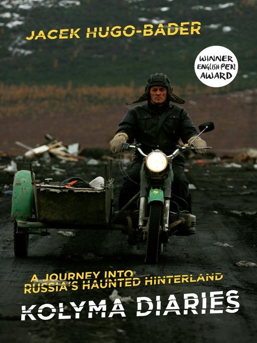 Kolyma Diaries (eBook): A Journey into Russia's Haunted Hinterland