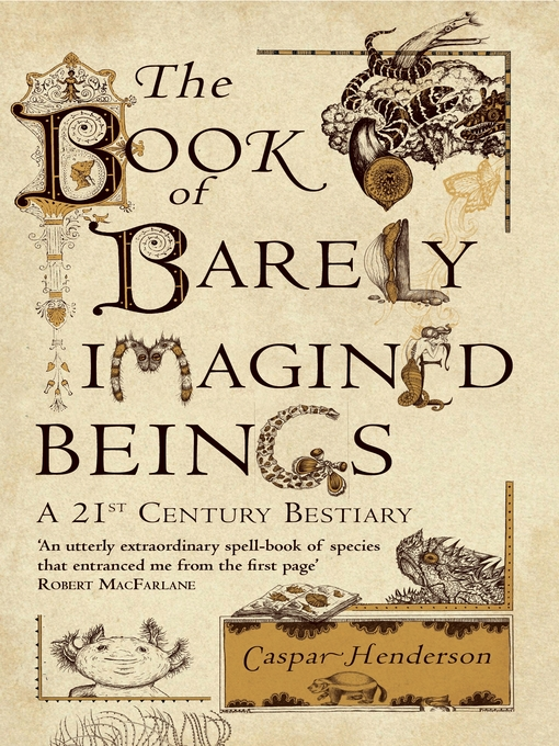 The Book of Barely Imagined Beings (eBook): A 21st Century Bestiary
