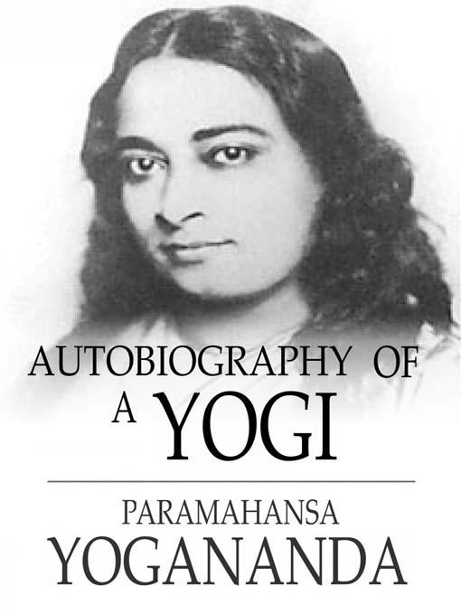 Autobiography of a Yogi Paramahansa Yogananda