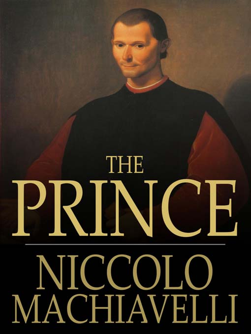 prince niccolo machiavelli essays Free essay: the prince by niccolo machiavelli the prince by niccolò machiavelli was written in the year 1513 ace in italy during a time in which his views.