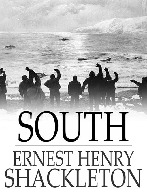 South (eBook): The Story of Shackleton's Last Expedition, 1914-1917