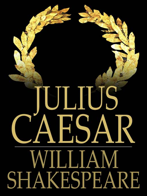 the loyalty of brutus in william shakespeares the tragedy of julius caesar And contrasting the leadership qualities held by caesar and brutus,  a teacher's guide to the signet classic edition of william shakespeare's julius caesar 3.