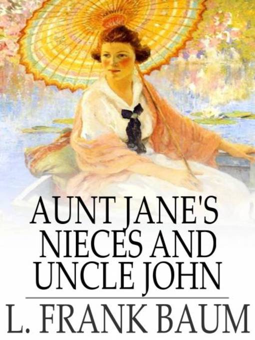 Aunt Jane's Nieces and Uncle John: Aunt Jane Series, Book 6 - Aunt Jane (eBook)