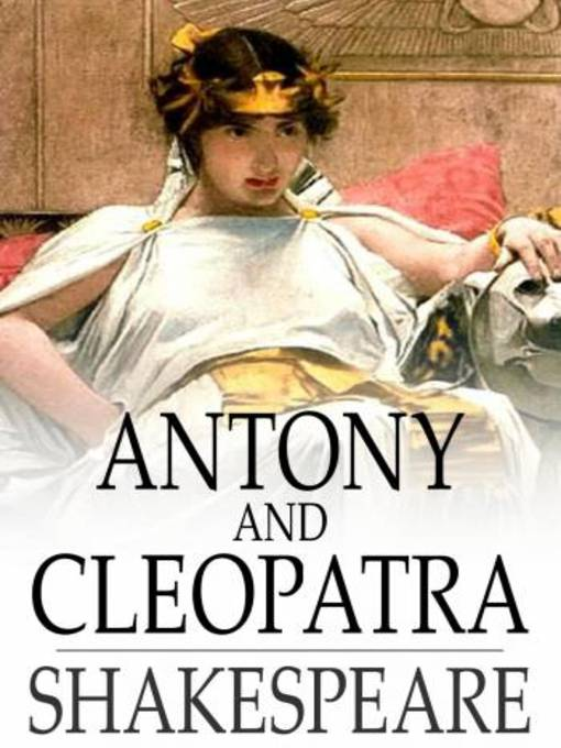 a review of shakespeares tragic play anthony and cleopatra Act i this act serves to introduce the main characters — antony, cleopatra, and   antony and cleopatra are deeply in love, but antony does not realize the tragic   in this act, shakespeare accelerates the inevitable final conflict between his.