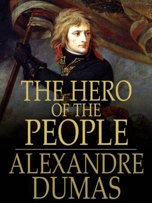 The Hero of the People (eBook): A Historical Romance of Love, Liberty and Loyalty