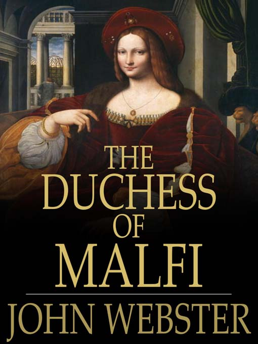 duchess of malfi essays One of the most basic themes of the duchess of malfi involves the exploration of status and nobility the play both examines the courtly assumption that being high-born makes an individual noble .