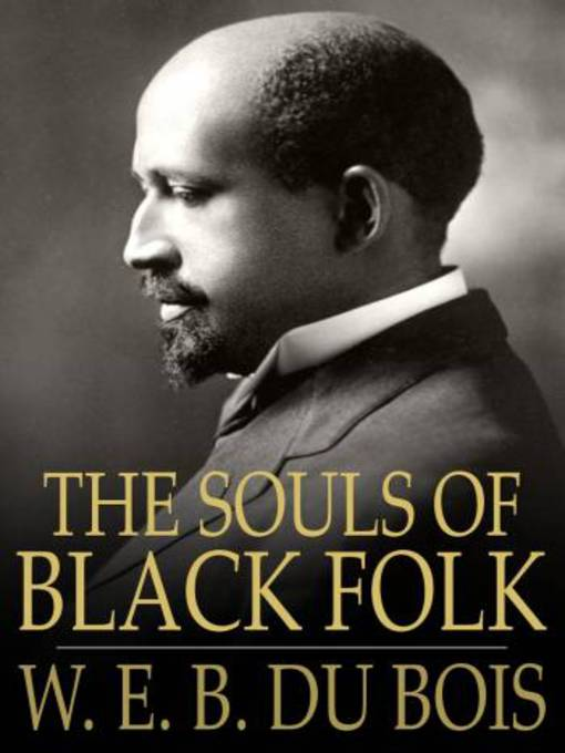 the souls of a black folk essay Summary souls of black folk essaysto understand the history of america and come to grips with the development of blacks at a time where they were looked down upon by the rest of society, we must be able to comprehend the works of intellectuals of that time not only must we comprehend these works.
