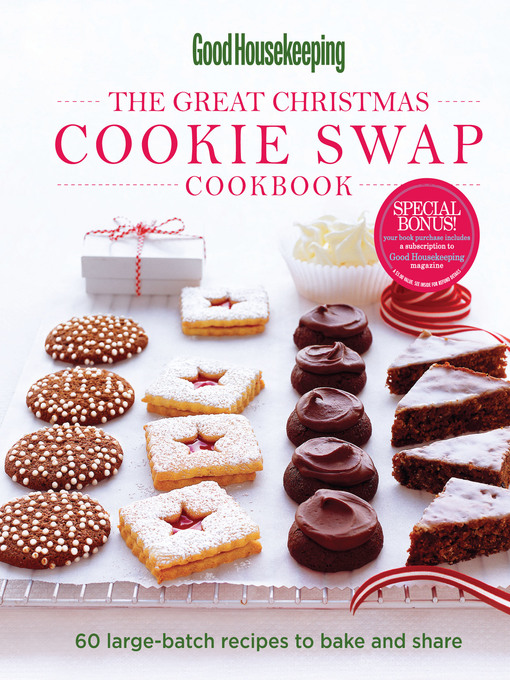 Good housekeeping: the great Christmas cookie swap cookbook [electronic resource] : 60 Large-Batch Recipes to Bake and Share.