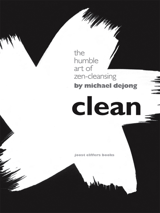 Clean (eBook): The Humble Art of Zen-Cleansing