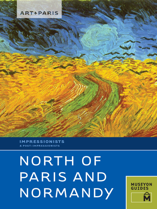 North of Paris and Normandy (eBook): Art+Paris Impressionist
