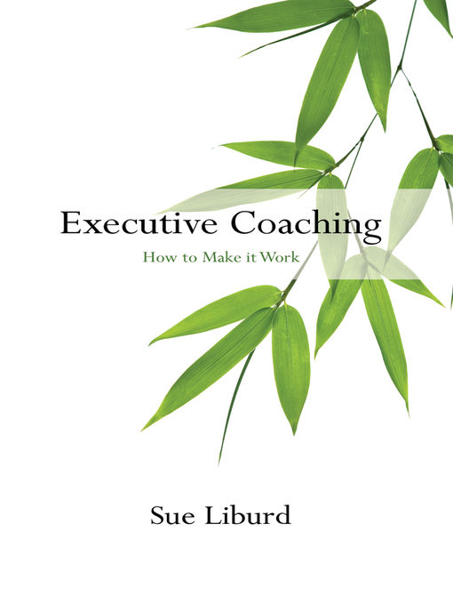 Executive Coaching (eBook): How To Make it Work