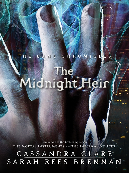 The Midnight Heir (eBook): Shadowhunters: The Bane Chronicles, Book 4